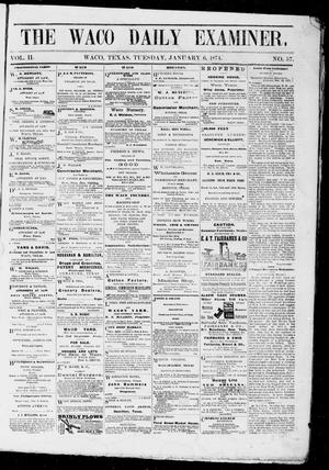 Primary view of object titled 'The Waco Daily Examiner. (Waco, Tex.), Vol. 2, No. 57, Ed. 1, Tuesday, January 6, 1874'.