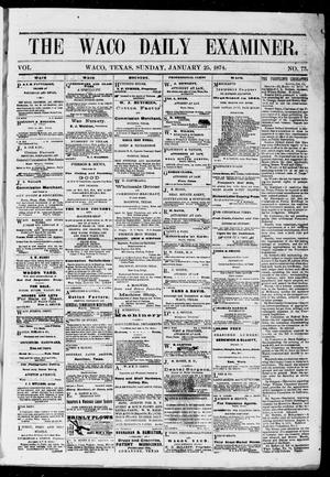 Primary view of object titled 'The Waco Daily Examiner. (Waco, Tex.), Vol. 2, No. 73, Ed. 1, Sunday, January 25, 1874'.