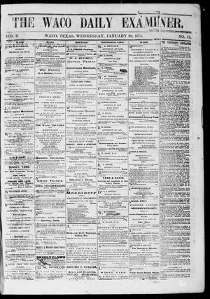 Primary view of object titled 'The Waco Daily Examiner. (Waco, Tex.), Vol. 2, No. 75, Ed. 1, Wednesday, January 28, 1874'.