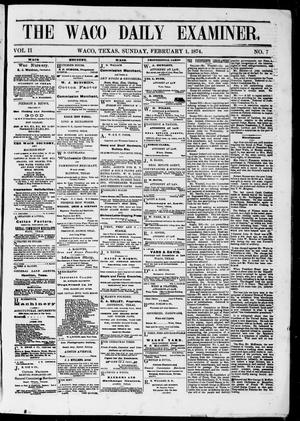 Primary view of object titled 'The Waco Daily Examiner. (Waco, Tex.), Vol. 2, No. 79, Ed. 1, Sunday, February 1, 1874'.