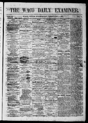 Primary view of object titled 'The Waco Daily Examiner. (Waco, Tex.), Vol. 2, No. 81, Ed. 1, Wednesday, February 4, 1874'.