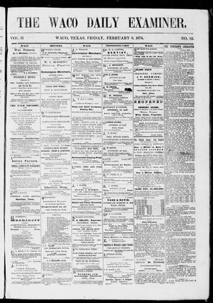 Primary view of object titled 'The Waco Daily Examiner. (Waco, Tex.), Vol. 2, No. 82, Ed. 1, Friday, February 6, 1874'.