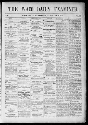 Primary view of object titled 'The Waco Daily Examiner. (Waco, Tex.), Vol. 2, No. 92, Ed. 1, Wednesday, February 18, 1874'.