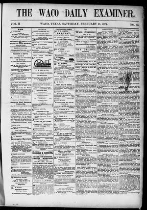 Primary view of object titled 'The Waco Daily Examiner. (Waco, Tex.), Vol. 2, No. 95, Ed. 1, Saturday, February 21, 1874'.