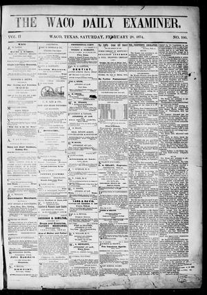 Primary view of object titled 'The Waco Daily Examiner. (Waco, Tex.), Vol. 2, No. 100, Ed. 1, Saturday, February 28, 1874'.