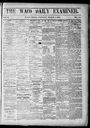 Primary view of object titled 'The Waco Daily Examiner. (Waco, Tex.), Vol. 2, No. 102, Ed. 1, Tuesday, March 3, 1874'.
