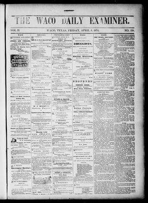 Primary view of object titled 'The Waco Daily Examiner. (Waco, Tex.), Vol. 2, No. 129, Ed. 1, Friday, April 3, 1874'.