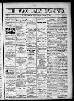 Primary view of object titled 'The Waco Daily Examiner. (Waco, Tex.), Vol. 2, No. 136, Ed. 1, Saturday, April 11, 1874'.