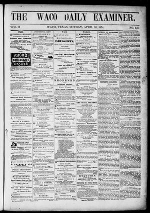 Primary view of object titled 'The Waco Daily Examiner. (Waco, Tex.), Vol. 2, No. 149, Ed. 1, Sunday, April 26, 1874'.