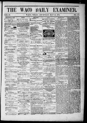 Primary view of object titled 'The Waco Daily Examiner. (Waco, Tex.), Vol. 2, No. 170, Ed. 1, Thursday, May 21, 1874'.