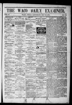 Primary view of object titled 'The Waco Daily Examiner. (Waco, Tex.), Vol. 2, No. 172, Ed. 1, Saturday, May 23, 1874'.