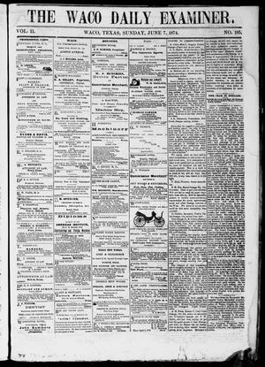 Primary view of object titled 'The Waco Daily Examiner. (Waco, Tex.), Vol. 2, No. 185, Ed. 1, Sunday, June 7, 1874'.