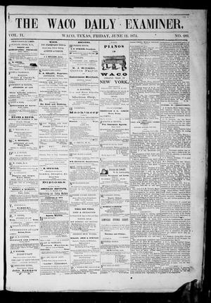Primary view of object titled 'The Waco Daily Examiner. (Waco, Tex.), Vol. 2, No. 189, Ed. 1, Friday, June 12, 1874'.