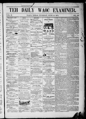 Primary view of object titled 'The Waco Daily Examiner. (Waco, Tex.), Vol. 2, No. 192, Ed. 1, Tuesday, June 16, 1874'.
