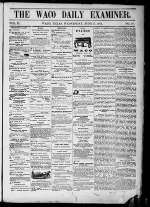 Primary view of object titled 'The Waco Daily Examiner. (Waco, Tex.), Vol. 2, No. 193, Ed. 1, Wednesday, June 17, 1874'.