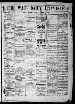 Primary view of object titled 'The Waco Daily Examiner. (Waco, Tex.), Vol. 2, No. 195, Ed. 1, Friday, June 19, 1874'.