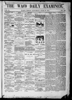 Primary view of object titled 'The Waco Daily Examiner. (Waco, Tex.), Vol. 2, No. 196, Ed. 1, Saturday, June 20, 1874'.