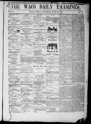 Primary view of object titled 'The Waco Daily Examiner. (Waco, Tex.), Vol. 2, No. 198, Ed. 1, Tuesday, June 23, 1874'.