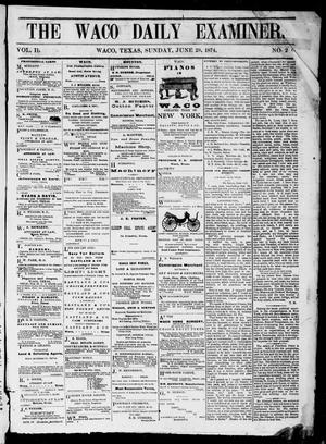 Primary view of object titled 'The Waco Daily Examiner. (Waco, Tex.), Vol. 2, No. 200, Ed. 1, Sunday, June 28, 1874'.