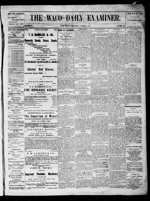 Primary view of object titled 'The Waco Daily Examiner. (Waco, Tex.), Vol. 3, No. 231, Ed. 1, Wednesday, October 6, 1875'.