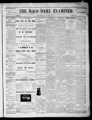 Primary view of object titled 'The Waco Daily Examiner. (Waco, Tex.), Vol. 3, No. 235, Ed. 1, Sunday, October 10, 1875'.