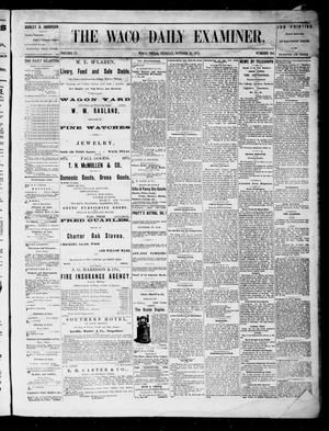 Primary view of object titled 'The Waco Daily Examiner. (Waco, Tex.), Vol. 3, No. 241, Ed. 1, Tuesday, October 19, 1875'.