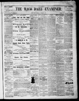 Primary view of object titled 'The Waco Daily Examiner. (Waco, Tex.), Vol. 3, No. 243, Ed. 1, Thursday, October 21, 1875'.