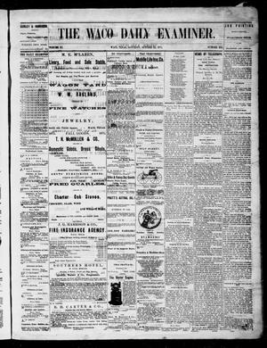 Primary view of object titled 'The Waco Daily Examiner. (Waco, Tex.), Vol. 3, No. 245, Ed. 1, Saturday, October 23, 1875'.
