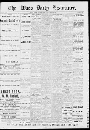 Primary view of object titled 'The Waco Daily Examiner. (Waco, Tex.), Vol. 13, No. 217, Ed. 1, Wednesday, November 16, 1881'.