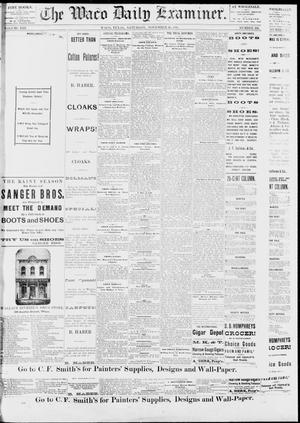 Primary view of object titled 'The Waco Daily Examiner. (Waco, Tex.), Vol. 13, No. 226, Ed. 1, Saturday, November 26, 1881'.