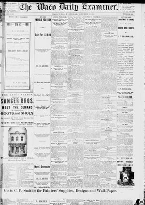 Primary view of object titled 'The Waco Daily Examiner. (Waco, Tex.), Vol. 13, No. 229, Ed. 1, Wednesday, November 30, 1881'.