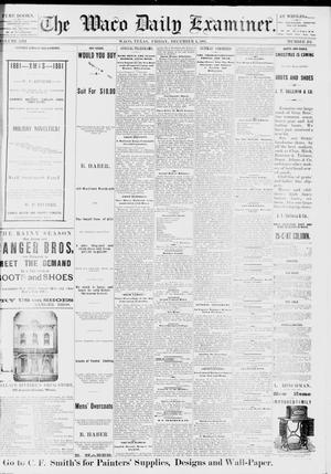 Primary view of object titled 'The Waco Daily Examiner. (Waco, Tex.), Vol. 13, No. 231, Ed. 1, Friday, December 2, 1881'.