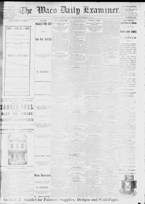 Primary view of object titled 'The Waco Daily Examiner. (Waco, Tex.), Vol. 13, No. 232, Ed. 1, Saturday, December 3, 1881'.