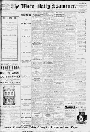 Primary view of object titled 'The Waco Daily Examiner. (Waco, Tex.), Vol. 13, No. 236, Ed. 1, Friday, December 9, 1881'.