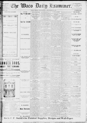 Primary view of object titled 'The Waco Daily Examiner. (Waco, Tex.), Vol. 13, No. 240, Ed. 1, Wednesday, December 14, 1881'.