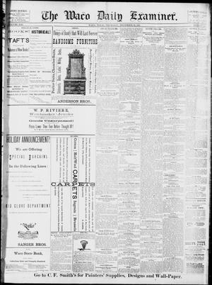 Primary view of object titled 'The Waco Daily Examiner. (Waco, Tex.), Vol. 13, No. 240, Ed. 1, Thursday, December 15, 1881'.