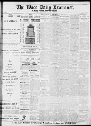 Primary view of object titled 'The Waco Daily Examiner. (Waco, Tex.), Vol. 13, No. 257, Ed. 1, Tuesday, January 3, 1882'.