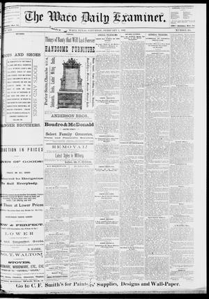 Primary view of object titled 'The Waco Daily Examiner. (Waco, Tex.), Vol. 13, No. 285, Ed. 1, Saturday, February 4, 1882'.