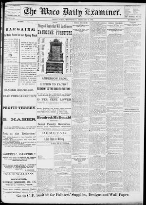 Primary view of object titled 'The Waco Daily Examiner. (Waco, Tex.), Vol. 13, No. 288, Ed. 1, Wednesday, February 8, 1882'.