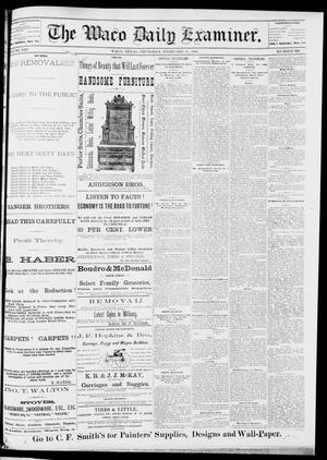 Primary view of object titled 'The Waco Daily Examiner. (Waco, Tex.), Vol. 13, No. 295, Ed. 1, Thursday, February 16, 1882'.