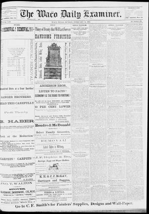 Primary view of The Waco Daily Examiner. (Waco, Tex.), Vol. 13, No. 298, Ed. 1, Sunday, February 19, 1882