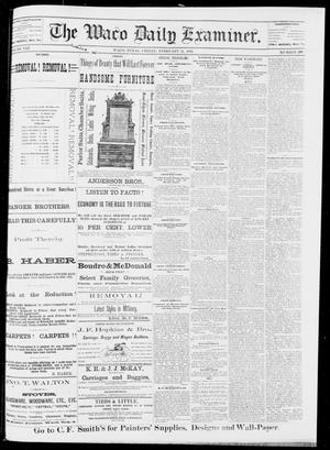 Primary view of object titled 'The Waco Daily Examiner. (Waco, Tex.), Vol. 13, No. 302, Ed. 1, Friday, February 24, 1882'.