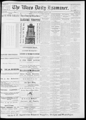 Primary view of object titled 'The Waco Daily Examiner. (Waco, Tex.), Vol. 13, No. 306, Ed. 1, Thursday, March 2, 1882'.