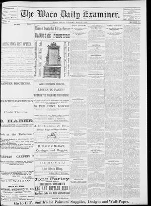 Primary view of object titled 'The Waco Daily Examiner. (Waco, Tex.), Vol. 15, No. 69, Ed. 1, Tuesday, March 7, 1882'.
