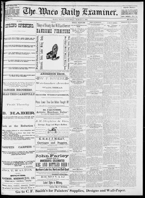 Primary view of object titled 'The Waco Daily Examiner. (Waco, Tex.), Vol. 15, No. 79, Ed. 1, Saturday, March 18, 1882'.