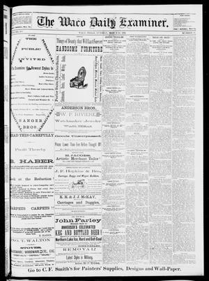 Primary view of The Waco Daily Examiner. (Waco, Tex.), Vol. 15, No. 81, Ed. 1, Tuesday, March 21, 1882
