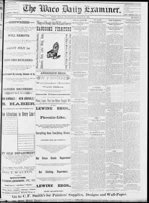 Primary view of object titled 'The Waco Daily Examiner. (Waco, Tex.), Vol. 15, No. 88, Ed. 1, Wednesday, March 29, 1882'.