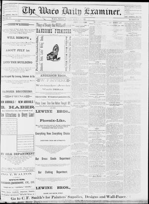 Primary view of object titled 'The Waco Daily Examiner. (Waco, Tex.), Vol. 15, No. 90, Ed. 1, Friday, March 31, 1882'.