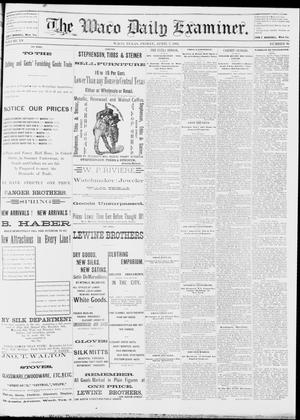 Primary view of object titled 'The Waco Daily Examiner. (Waco, Tex.), Vol. 15, No. 96, Ed. 1, Friday, April 7, 1882'.
