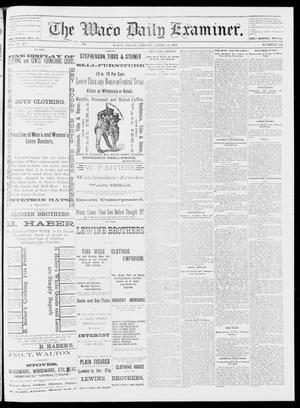Primary view of object titled 'The Waco Daily Examiner. (Waco, Tex.), Vol. 15, No. 102, Ed. 1, Friday, April 14, 1882'.